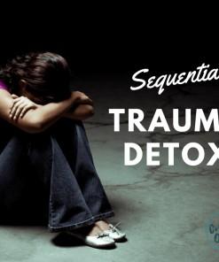 Sequential trauma Detoxification